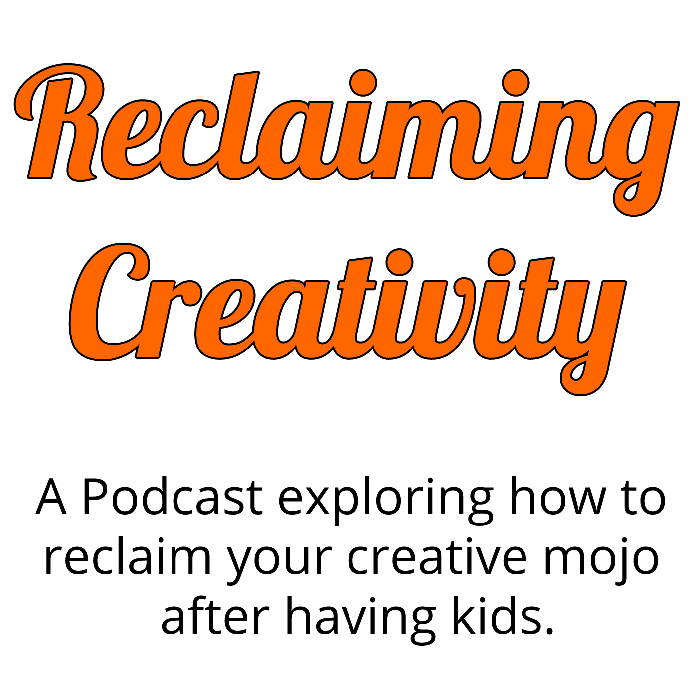 Reclaiming Creativity Podcast