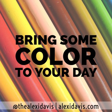 Bring some color to your day