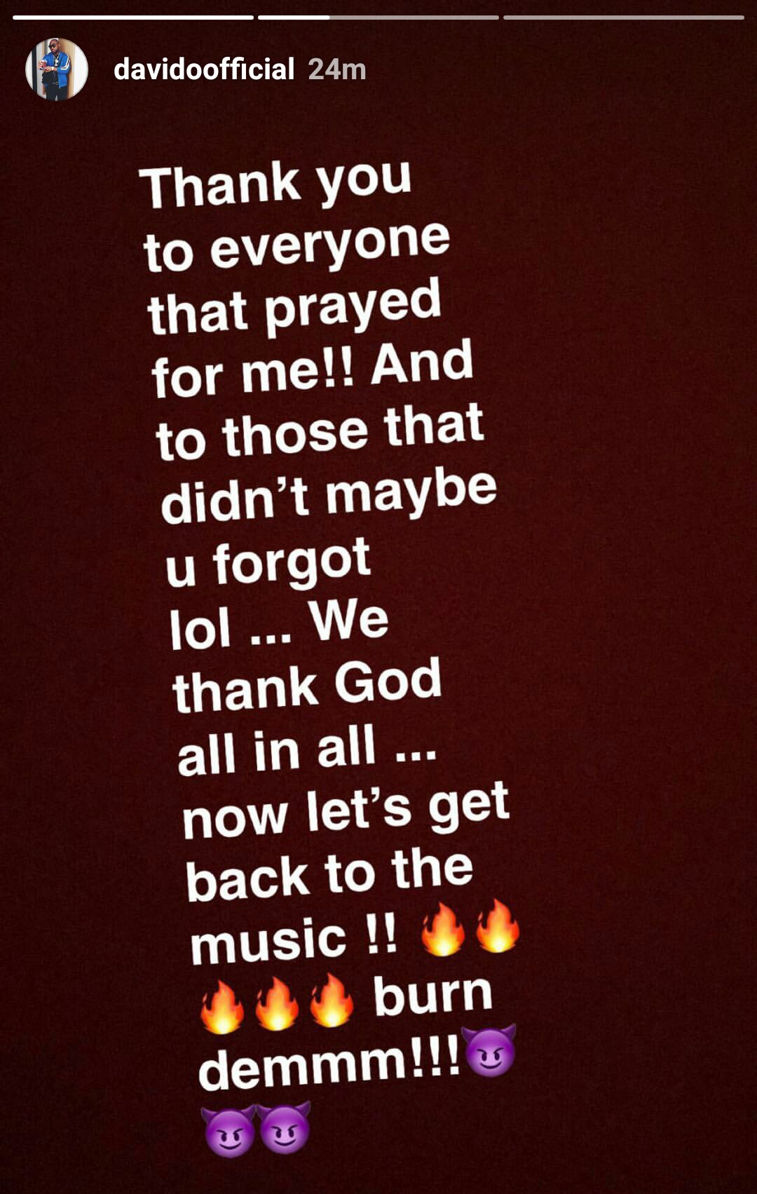 Davido claims to have now forgiven everyone who accused him wrongly on social media....back to making music