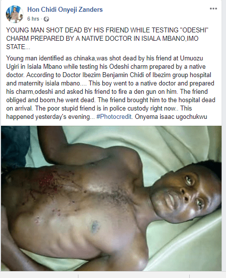 """Young man shot dead by his friend while testing """"Odeshi"""" charm prepared by a native doctor in Imo State. (Graphic Photo)"""
