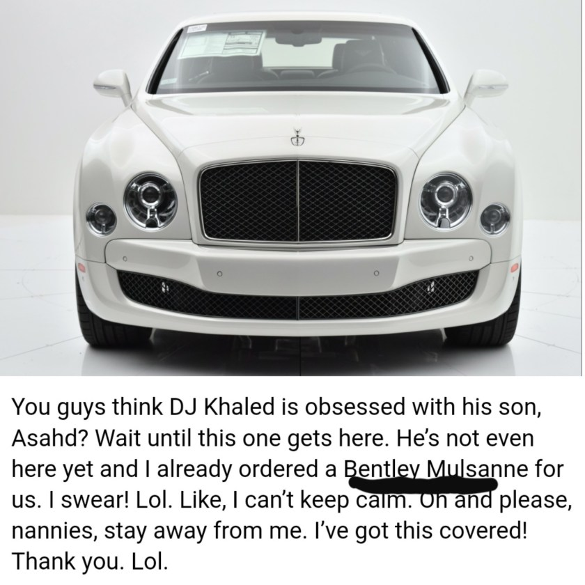 A Bentley Mulsanne for my prince and I...lol