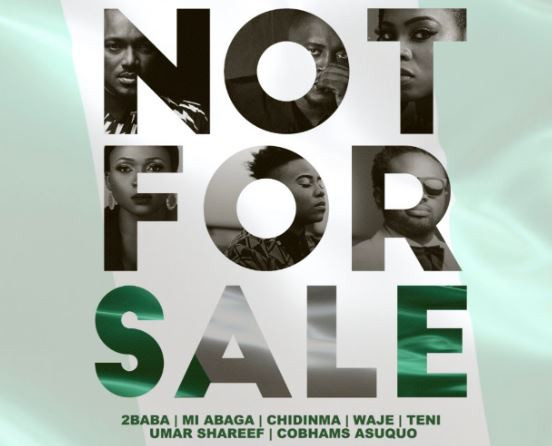 """2Baba Idibia, MI Abaga, Teni d Entertainer, Chidinma Ekile, Waje, Umar M Shareef and Cobhams Asuquo unites their voices on one song """"NOT FOR SALE"""""""