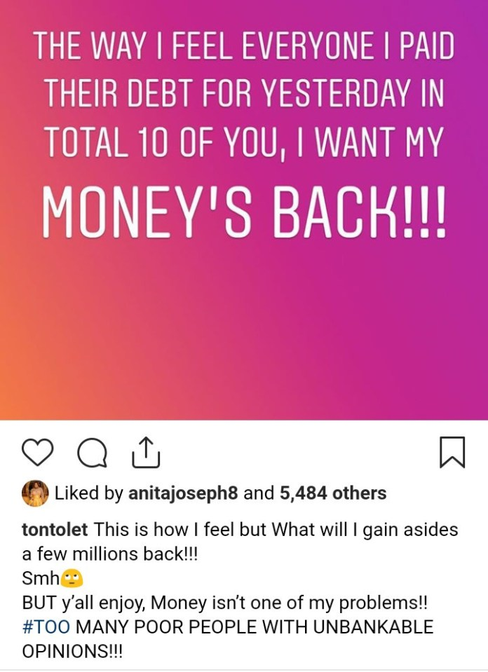 Tonto Dikeh wishes she could get her money back from all the people she helped who are now speaking ill of her
