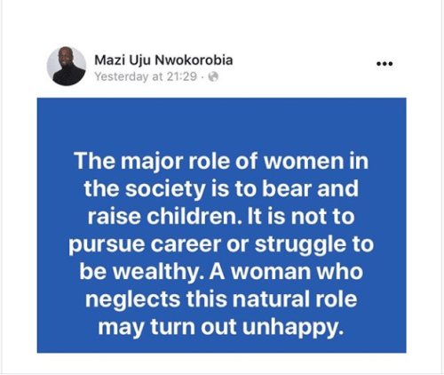 """5f16b9a4a9397 - """"The Main Function Of Girls Is To Bear And Increase Youngsters, Not To Pursue A Profession Or Battle To Be Rich""""- Nigerian Humanist, Mazi Uju Nwokorobia"""