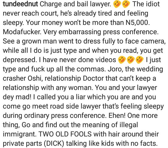 Tunde Ednut hits back at Joro Olumofin after the latter revealed he has taken legal action against him