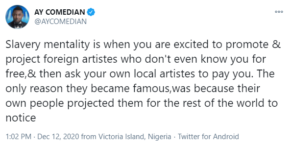 Slavery mentality is when you are excited to promote foreign artistes for free and then ask your own local artistes to pay you - Comedian, AY Makun