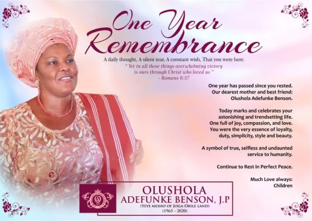 One year has passed since you rested. Our dearest mother and best friend: Olushola Adefunke Benson