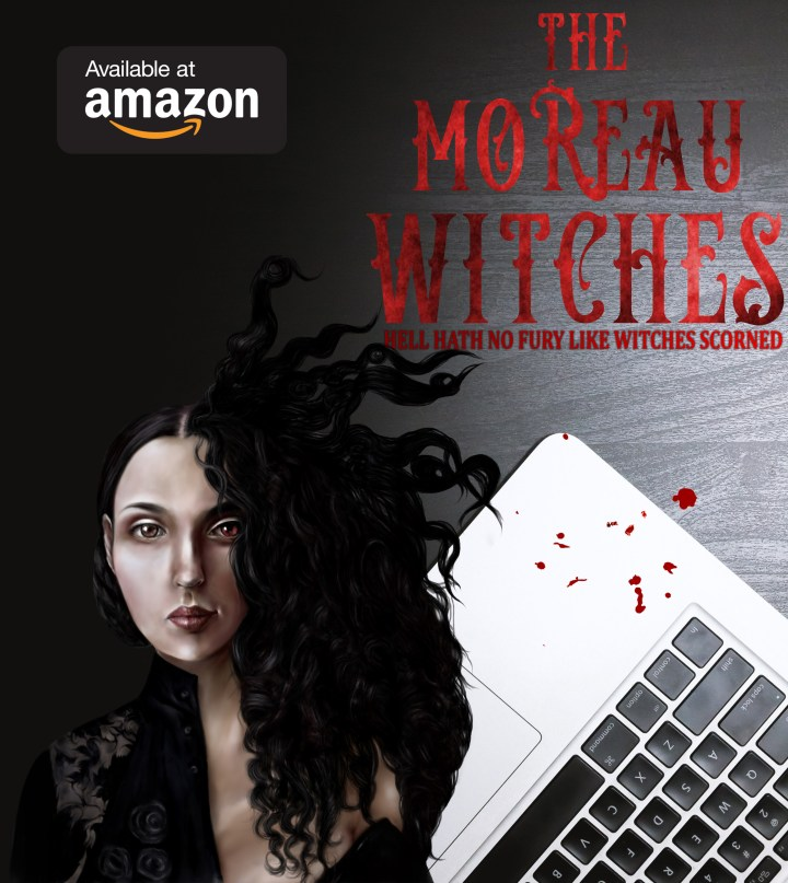 The Moreau Witches Available at Amazon Bloody
