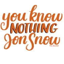 You Know Nothing Jon Snow - Letter Game of Thrones