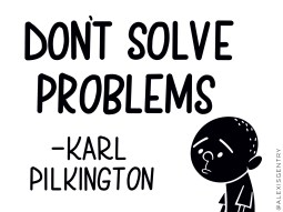 Karl Pilkington - Don't Solve Problems