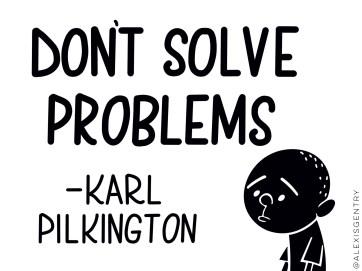 Karl Pilkington - Don't Solve Problems