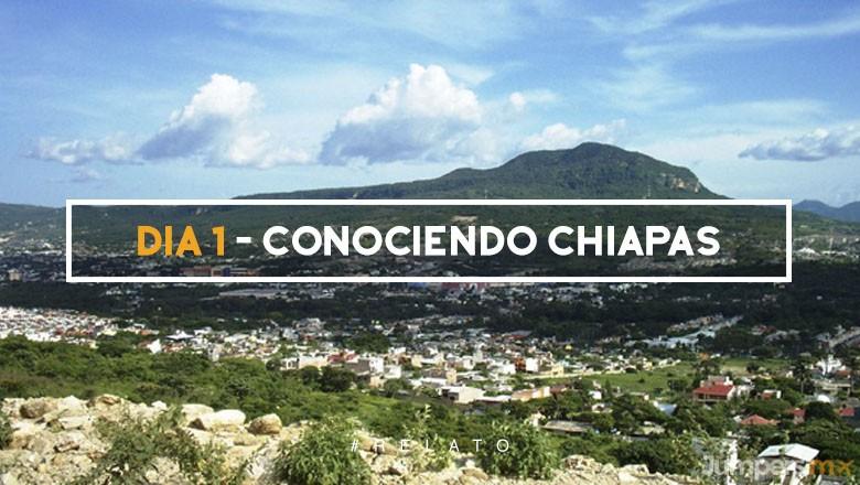 Día 1 – Conociendo Chiapas
