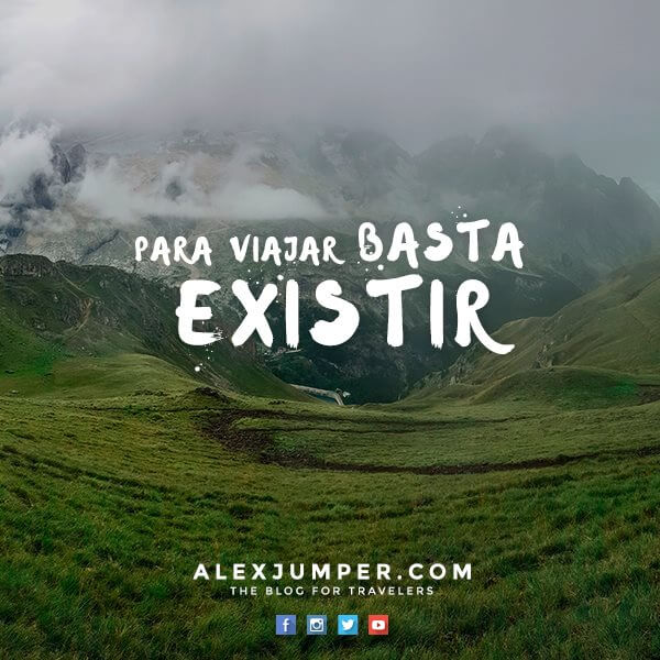 Para viajar solo hace falta existir