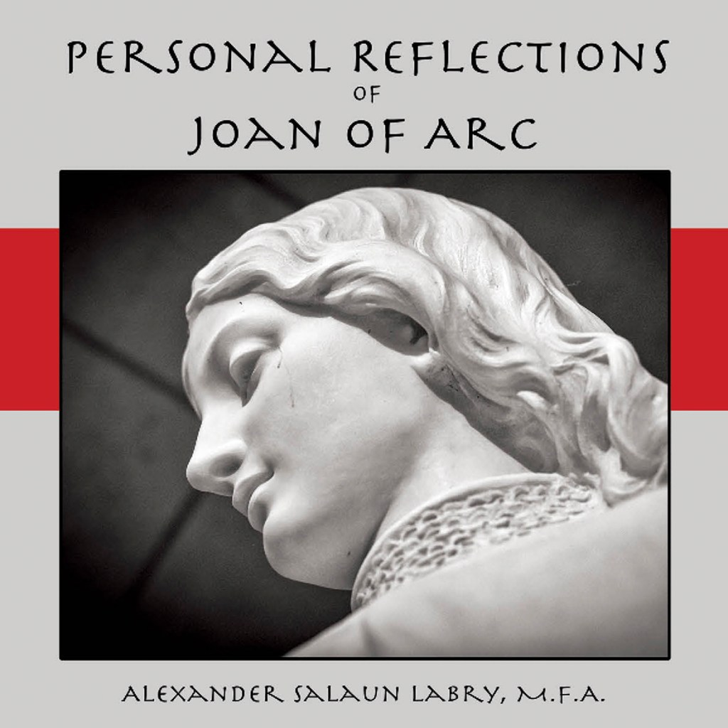 https://i2.wp.com/alexlabry.com/wp-content/uploads/2017/09/Personal-Reflections-Joan-of-ArcFrontCover-copy-1.jpg?fit=1024%2C1024&ssl=1