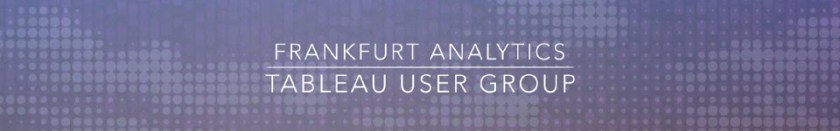 Frankfurt Analytics + Tableau User Group