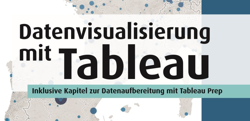 Das erste deutschsprachige Tableau-Buch enthält auch ein Kapitel zur Datenaufbereitung mit Tableau Prep