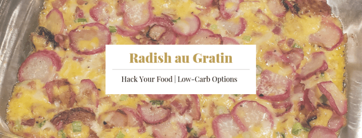 Loaded Radish Casserole – Radish au Gratin