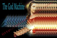 """The God Machine: Every Religion Creates Thought-Control Machines Called """"Deity"""""""
