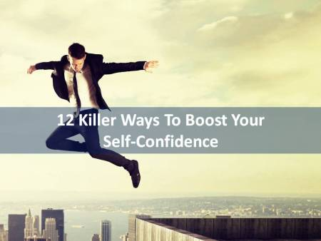 12 Ways To Boost Self-Confidence