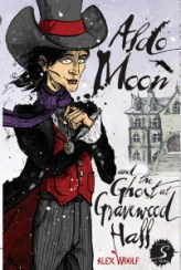 Aldo Moon and the Ghost at Gravewood Hall