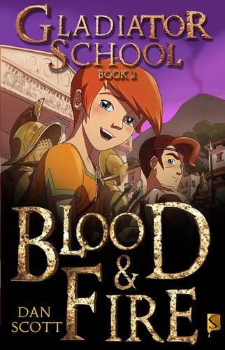 Gladiator School Book 2: Blood and Fire