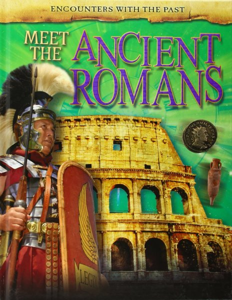Encounters with the Past: Meet the Romans