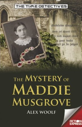 The Time Detectives: The Mystery of Maddie Musgrove