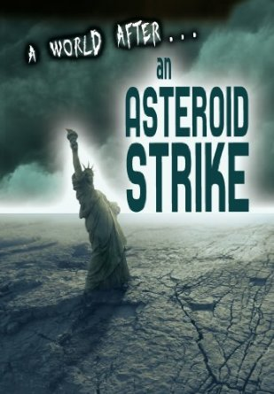 An Asteroid Strike (A World After)