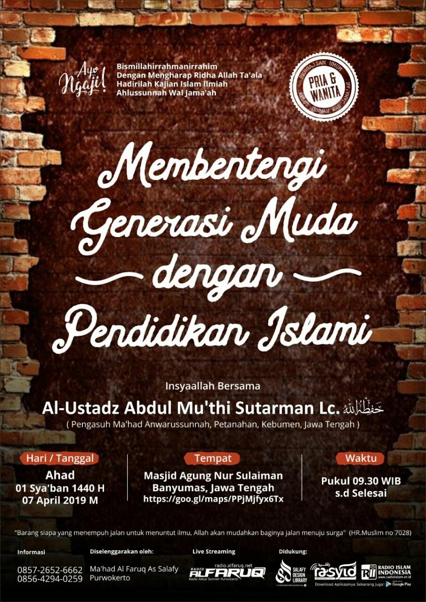 """Audio Kajian Islam Ilmiah Banyumas """"Membentengi Generasi Muda Dengan Pendidikan Islami"""""""
