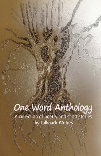 One Word Anthology - Talkback Writers