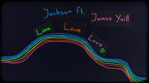Jackson ft. James Yuill 'Love Love Love'
