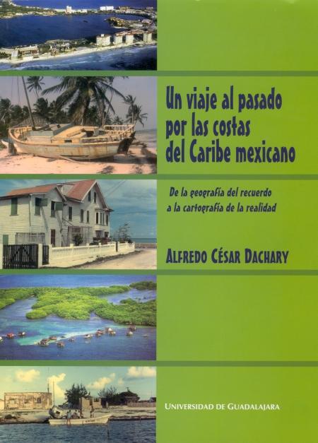 Un viaje al pasado por las costas del caribe escrito por Alfredo César Dachary