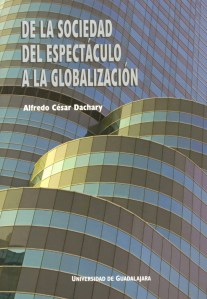 De la Sociedad del Espectaculo Portada escrito por Alfredo César Dachary