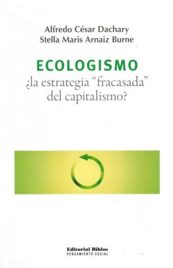 "Ecologismo ¿la estrategia ""fracasada"" del capitalismo?"