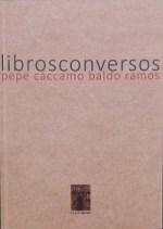 pepe caccamo e baldo ramos expo libros conversos