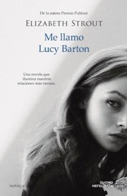 Me llamo Lucy Barton, de Elizabeth Strout