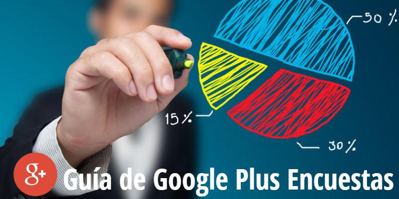 Guía de Google Plus Encuestas