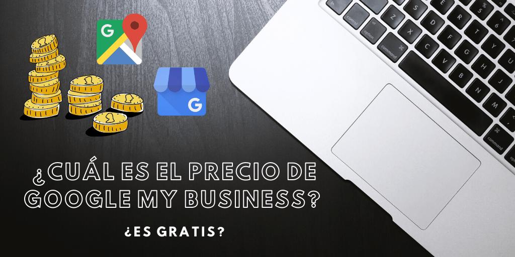 ¿Cuál es el precio de Google My Business? | 2020