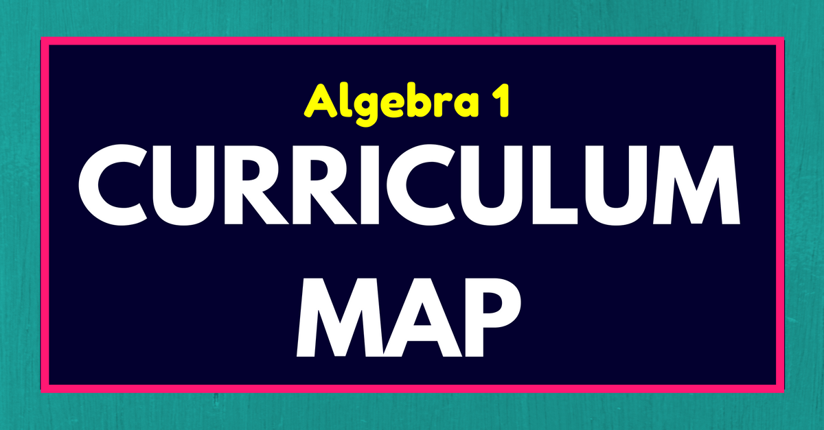 Algebra 1 Curriculum Map
