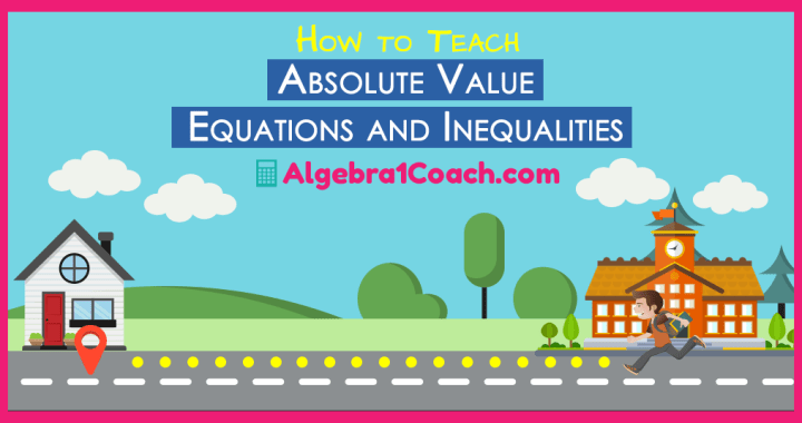 Absolute Vale Equations and Inequalities
