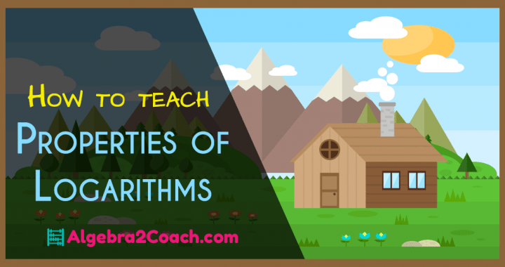 How To Teach Properties Of Logarithms