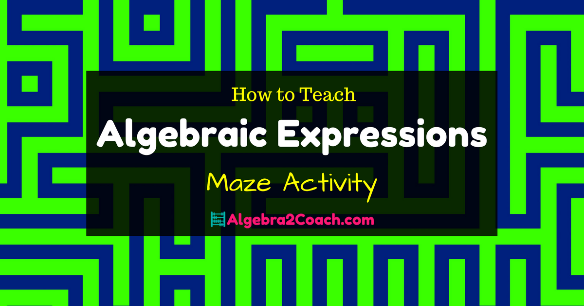 Algebraic Expressions Worksheet and Activity – Mazing!