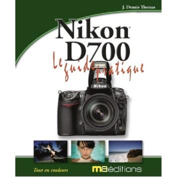 Nikon d700 le guide pratique