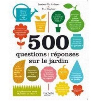 500 questions réponses sur le jardin