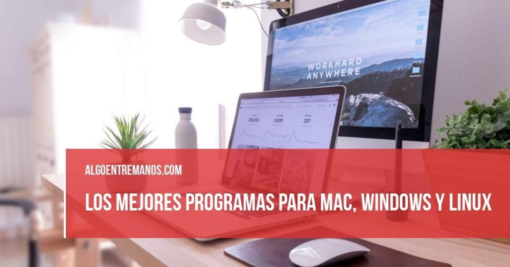Los mejores programas para Mac, Windows y Linux
