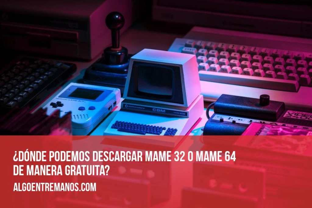 ¿Dónde podemos descargar mame 32 o mame 64 de manera gratuita para PC?