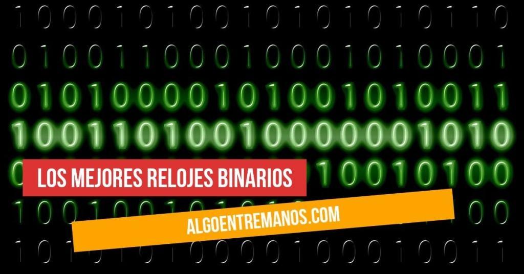¿Cuáles son los mejores relojes binarios?
