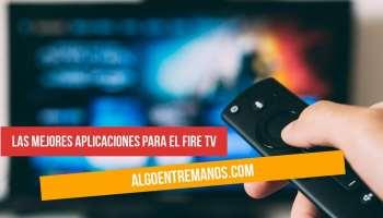 Las 10 mejores aplicaciones para tu Fire TV Stick Basic Edition