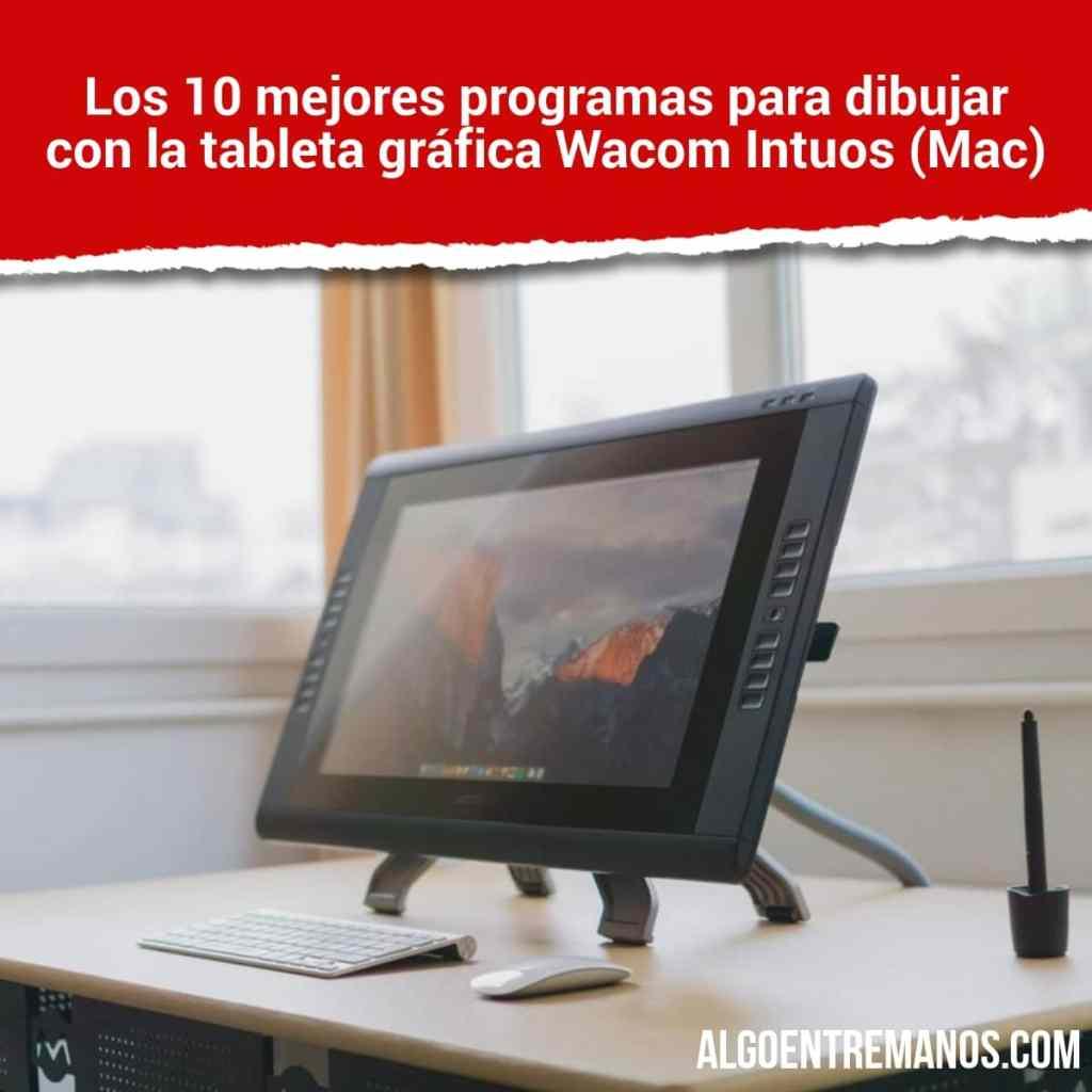 Los 10 mejores programas para dibujar con la tableta gráfica Wacom Intuos (Mac)