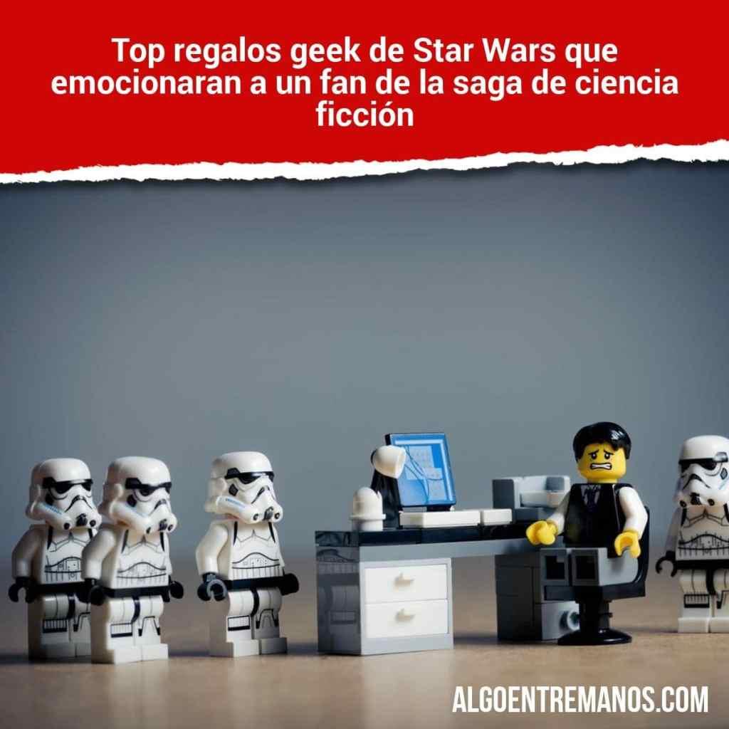 Top regalos geek de Star Wars que emocionaran a un fan de la saga de ciencia ficción